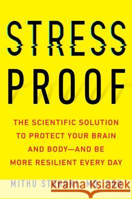 Stress-Proof: The Scientific Solution to Protect Your Brain and Body--And Be More Resilient Every Day Mithu Storoni 9780143130475 Tarcherperigee - książka