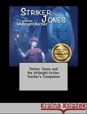 Striker Jones and the Midnight Archer Teacher's Companion Maggie M. Larche Nilah Magruder Melissa Bailey 9781500107376 Createspace - książka