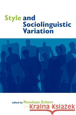 Style and Sociolinguistic Variation Penelope Eckert John R. Rickford John R. Rickford 9780521597890 Cambridge University Press - książka