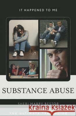 Substance Abuse: The Ultimate Teen Guide Sheri Bestor 9780810885585 Scarecrow Press - książka