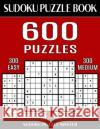 Sudoku Puzzle Book 600 Puzzles, 300 Easy and 300 Medium: Two Levels of Sudoku Puzzles in This Jumbo Size Book