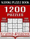 Sudoku Puzzle Master Book 1,200 Puzzles, 300 Easy, 300 Medium, 300 Hard and 300 Extra Hard: Four Levels of Sudoku Puzzles in This Jumbo Size Book