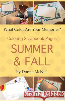 Summer & Fall: Coloring Scrapbook Pages Donna McNiel 9781976514432 Createspace Independent Publishing Platform - książka