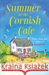 Summer at the Cornish Cafe Perfect for Fans of Poldark Ashley, Phillipa 9780008248307 The Cornish Cafe Series