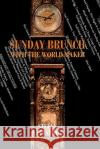 Sunday Brunch with the World Maker Stefan Stenudd 9781541277984 Createspace Independent Publishing Platform