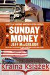 Sunday Money: Speed! Lust! Madness! Death! a Hot Lap Around America with NASCAR Jeff MacGregor Olya Evanitsky 9780060094720 Harper Perennial