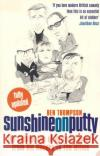 Sunshine on Putty: The Golden Age of British Comedy, from Vic Reeves to the Office Ben Thompson 9780007181322 HarperCollins (UK)