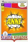 Superhero Anne: A 6 X 9 Lined Journal Notebook One Jacked Monkey Publications 9781546349952 Createspace Independent Publishing Platform
