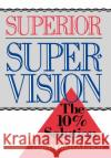 Superior Supervision : The 10% Solution Raymond O. Loen 9780029190913 Lexington Books