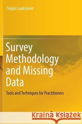 Survey Methodology and Missing Data : Tools and Techniques for Practitioners Seppo Laaksonen 9783030077044 Springer - książka