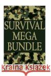 Survival Mega Bundle: Get Alive from Any Dangerous Situation with These 250 Survival Skills: (Prepper's Guide, Survival Guide, Alternative M Micheal Thomas 9781542528221 Createspace Independent Publishing Platform