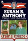 Susan B. Anthony: Champion of Womens Rights