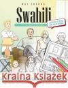 Swahili Picture Book: Swahili Pictorial Dictionary (Color and Learn) Wai Cheung 9781544908861 Createspace Independent Publishing Platform