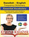 Swedish English Frequency Dictionary Essential Vocabulary 2500 Most Used Words: 2500 Most Used Words & 492 Most Common Verbs J. L. Laide 9781546443636 Createspace Independent Publishing Platform