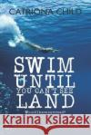 Swim Until You Can't See Land Catriona Child 9781912147021 Luath Press Ltd
