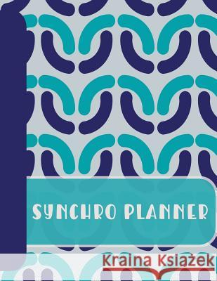 Synchro Planner: A Synchronised Swimmers Notebook for Choreography and Pattern Design Synchro Dreaming 9781723910692 Independently Published - książka