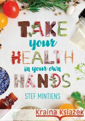 Take Your Health in Your Own Hands Stef Mintiens   9789402601343 Aerial Media Company - książka