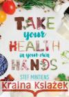 Take Your Health in Your Own Hands: 2016 Stef Mintiens   9789402601343 Aerial Media Company
