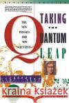 Taking the Quantum Leap: The New Physics for Nonscientists Fred Alan Wolf 9780060963101 Harper Perennial