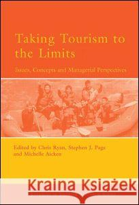 Taking Tourism to the Limits Chris Ryan Michelle Aicken Stephen J. Page 9780080446448 Elsevier Science & Technology - książka