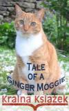 Tale of a Ginger Moggie: Secret Internet Password Notebook Disguised as a Novel! Saffron White                            Mollie Miller 9781523446759 Createspace Independent Publishing Platform