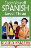 Teach Yourself Spanish Level Three Dr Yeral E. Ogando 9781946249067 Christian Translation LLC