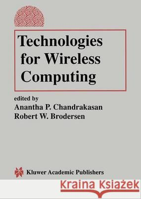 Technologies for Wireless Computing Anantha P. Chandrakasan Robert W. Brodersen 9781461286332 Springer - książka