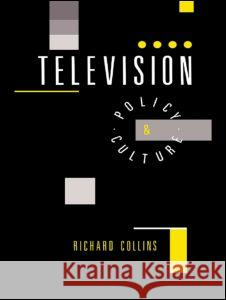 Television: Policy and Culture Richard Collins R. Collins 9780044457657 Routledge - książka