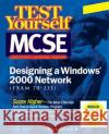 Test Yourself MCSE Designing a Windows 2000 Network (Exam 70-221)