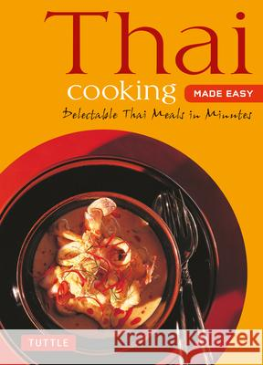 Thai Cooking Made Easy: Delectable Thai Meals in Minutes - Revised 2nd Edition (Thai Cookbook) Periplus Editors 9780804845090 Periplus Editions - książka