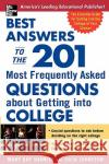 The 201 Most Frequently Asked Questions about Getting Into Coll Ege