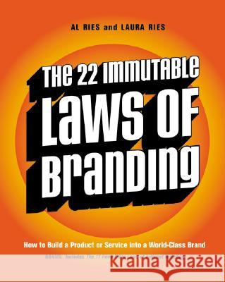 The 22 Immutable Laws of Branding : How to Build a Product or Service into a World-Class Brand Al Ries Laura Ries Laura Ries 9780060007737 HarperCollins Publishers - książka