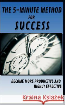 The 5-Minute Method for Success: Become More Productive and Highly Effective Nguyen 9781098932091 Independently Published - książka