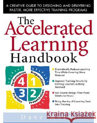 The Accelerated Learning Handbook: A Creative Guide to Designing and Delivering Faster, More Effective Training Programs Dave Meier 9780071355476 McGraw-Hill Companies - książka