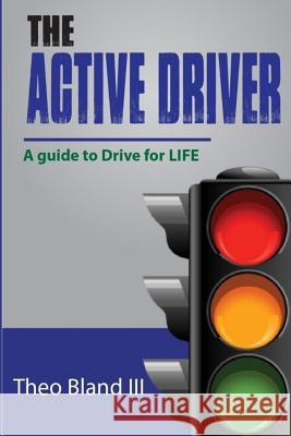 The Active Driver: A Guide to Drive for L.I.F.E. Theo Blan 9781499171709 Createspace - książka