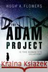 The Adam Project Hugh A. Flowers 9781945669187 Paperback-Press Publishing