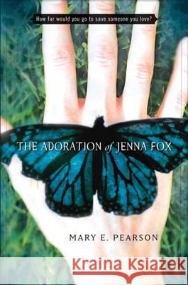 The Adoration of Jenna Fox Mary Pearson 9780805076684 Henry Holt & Company - książka