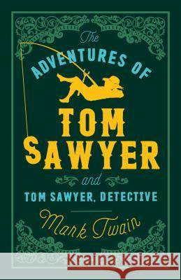 The Adventures of Tom Sawyer and Tom Sawyer, Detective Mark Twain 9781847494900 Alma Books Ltd - książka