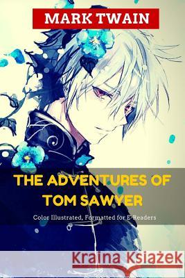 The Adventures of Tom Sawyer: Color Illustrated, Formatted for E-Readers Mark Twain Leonardo Illustrator 9781515298748 Createspace - książka