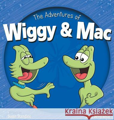 The Adventures of Wiggy & Mac Susan Standlee Dave Severance 9781732477100 Dave Severance - książka