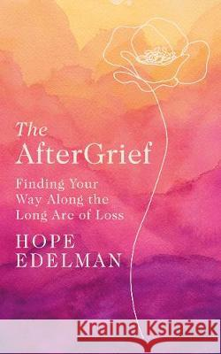 The Aftergrief Hope Edelman 9780241492895 Penguin Books Ltd - książka