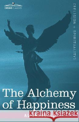 The Alchemy of Happiness Al-Ghazzali 9781602069206 Cosimo Classics - książka