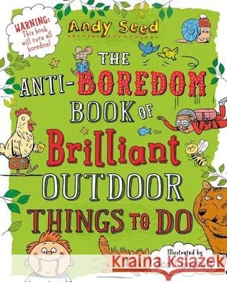 The Anti-boredom Book of Brilliant Outdoor Things To Do Seed, Andy 9781408870099  - książka