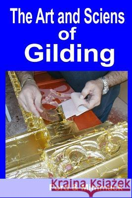 The Art and Science of Gilding Ford &. Mimmack 9781507836866 Createspace - książka