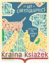 The Art of Cartographics: Designing the Modern Map Jasmine Desclaux-Salachas 9780233005188 Goodman
