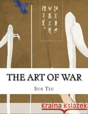 The Art of War Sun Tzu                                  Lionel Giles 9781976563843 Createspace Independent Publishing Platform - książka
