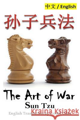 The Art of War: Bilingual Edition, English and Chinese Sun Tzu                                  Lionshare Media Lionel Giles 9781530575374 Createspace Independent Publishing Platform - książka