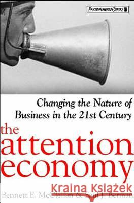 The Attention Economy: Changing the Nature of Business in the 21st Century  PricewaterhouseCoopers LLP Bennett McClellan Saul Berman 9780471409274  - książka