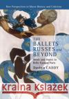The Ballets Russes and Beyond: Music and Dance in Belle-Epoque Paris Davinia Caddy 9781316623633 Cambridge University Press