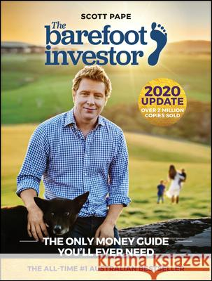 The Barefoot Investor: The Only Money Guide You'll Ever Need Pape Scott 9780730324218 Wiley - książka
